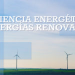 Eficiencia energética y Energías Renovables