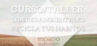 Curso – Taller de Líderes Ambientales: Recicla tus Hábitos