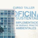 Oficinas Sustentables: Implementación de Buenas Prácticas Ambientales en oficinas