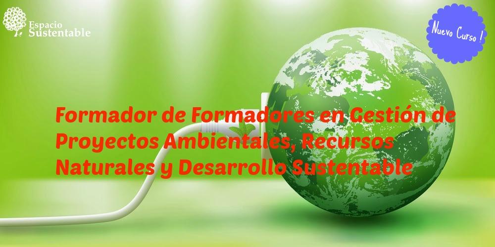 Gestión de Proyectos Ambientales y Desarrollo Sustentable