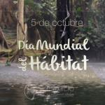 Efemérides Ambientales: Día Mundial del Hábitat